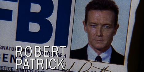 """""""And introducing Robert Patrick."""""""