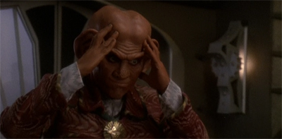 Try not to think too hard about it, Quark.